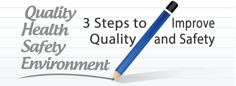 3 Steps to Improve Quality and Safety