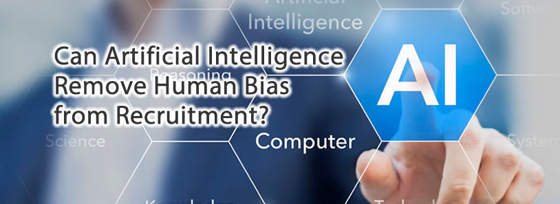 Can Artificial Intelligence Remove Human Bias from Recruitment?
