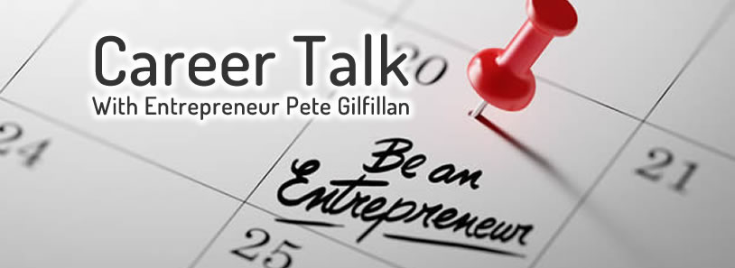 Career talk with pete gilfillan