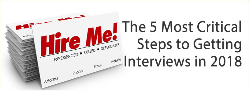 The 5 Most Critical Steps to Getting Interviews in 2018