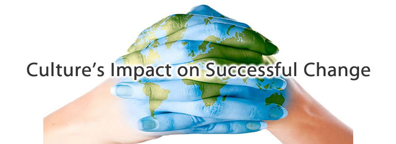 Cultures Impact on Successful Change