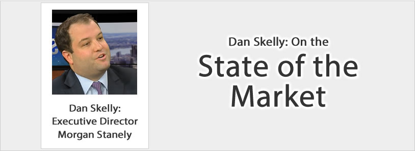 Dan Skelly: On the State of the Market