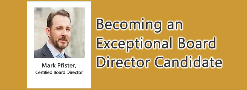 Becoming an Exceptional Board Director Candidate