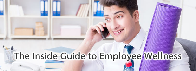 The Inside Guide to Employee Wellness