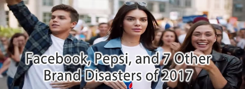 Facebook, Pepsi, and 7 Other Brand Disasters of 2017