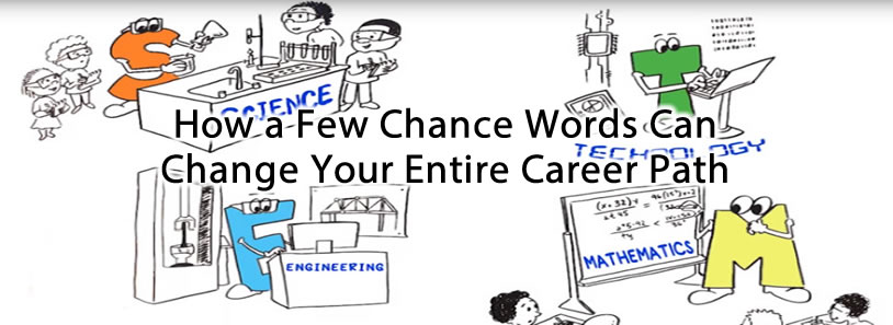 How a Few Chance Words Can Change Your Entire Career Path