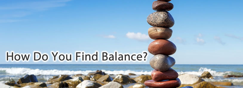 How Do You Find Balance?