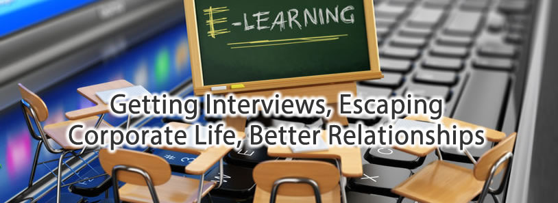 Getting Interviews, Escaping Corporate Life, Better Relationships