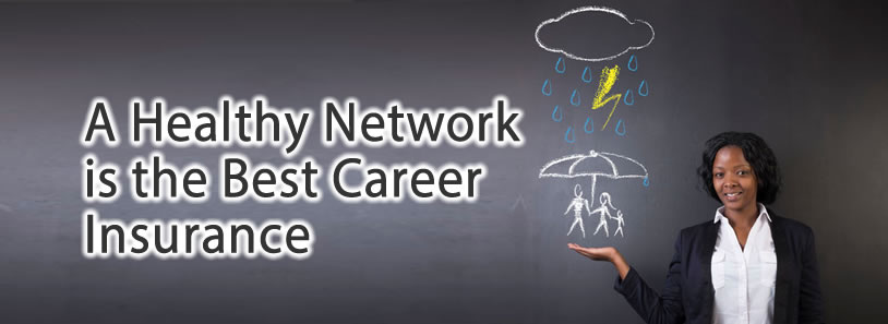 A Healthy Network is the Best Career Insurance