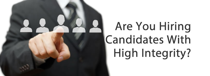 Are You Hiring Candidates With High Integrity?