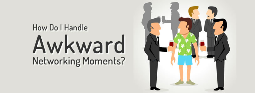 How Do I Handle Awkward Business Networking Moments?