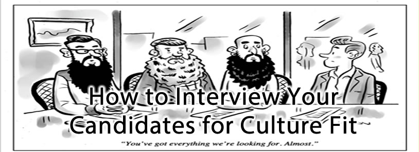 How to Interview Your Candidates for Culture Fit