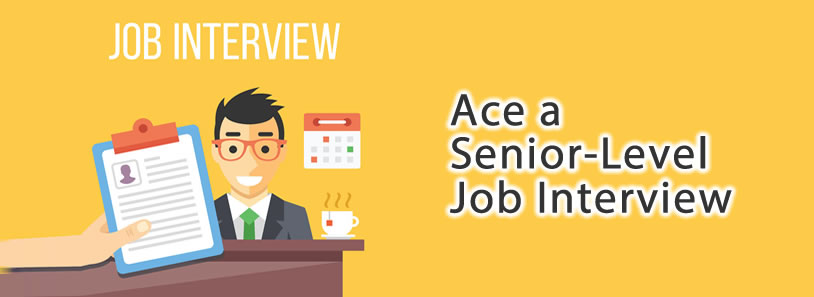 Ace a Senior-Level Job Interview