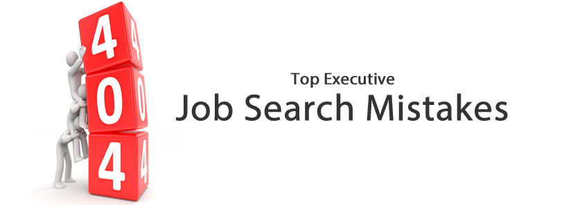 Top Executive Job Search Mistakes