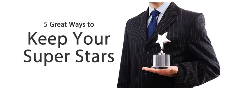 5 Great Ways to Keep Your Super Stars