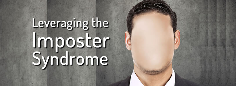 Leveraging the Imposter Syndrome