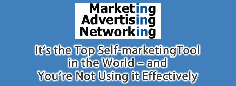 It's the Top Self-marketing Tool in the World – and You're Not Using it Effectively