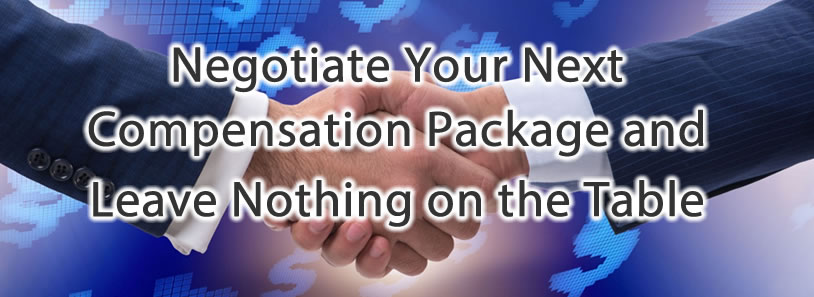 Negotiate Your Next Compensation Package and Leave Nothing on the Table