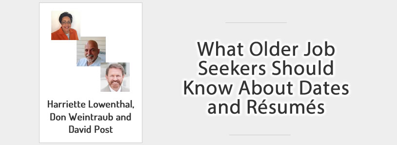 What Older Job Seekers Should Know About Dates and Résumés