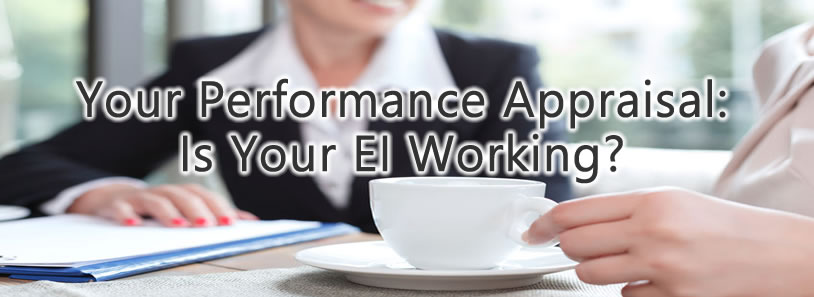 Your Performance Appraisal: Is Your EI Working?
