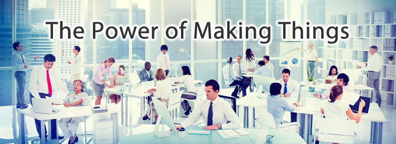 The Power of Making Things