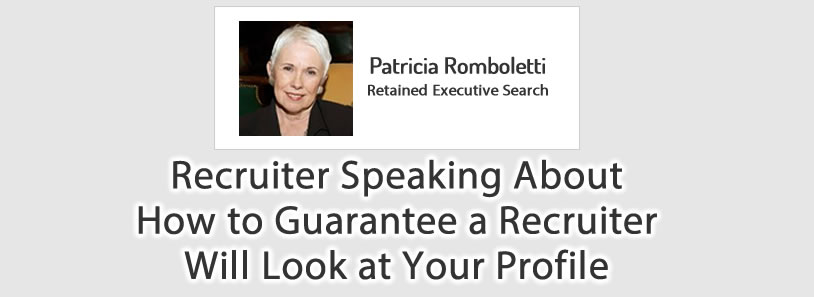 Recruiter Speaking About How to Guarantee a Recruiter Will Look at Your Profile