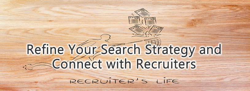 Refine Your Search Strategy and Connect with Recruiters