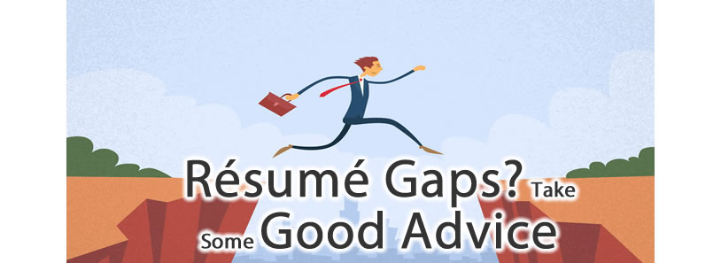 Résumé Gaps? Take Some Good Advice