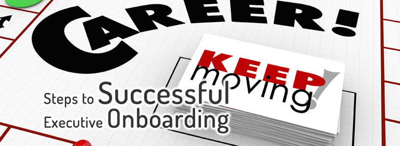 Steps to Successful Executive Onboarding