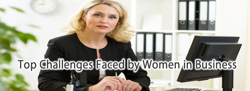 Top Challenges Faced by Women in Business