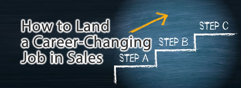 How to Land a Career-Changing Job in Sales