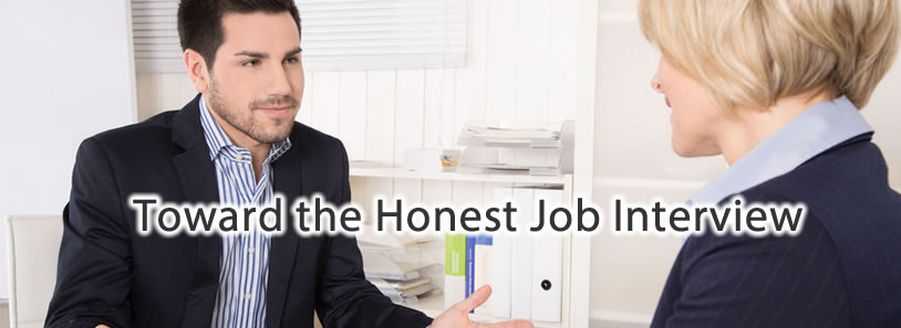 Toward the Honest Job Interview