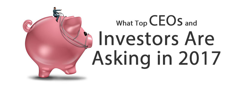 What Top CEOs and Investors Are Asking in 2017