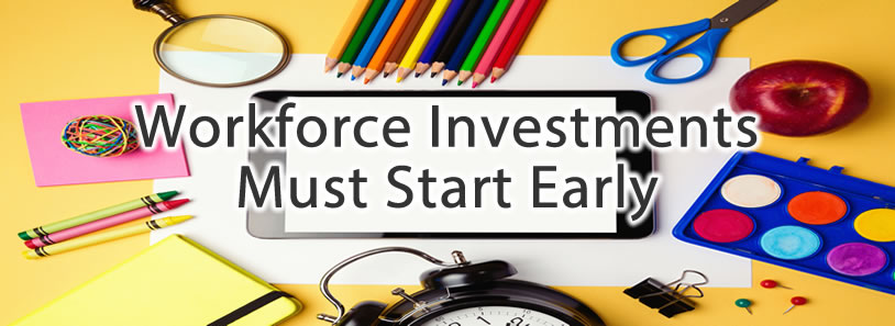 Workforce Investments Must Start Early