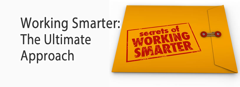 Working Smarter: The Ultimate Approach