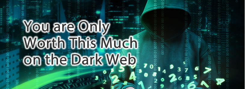 You are Only Worth This Much on the Dark Web