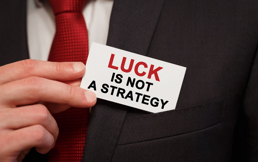 luck-not-strategy