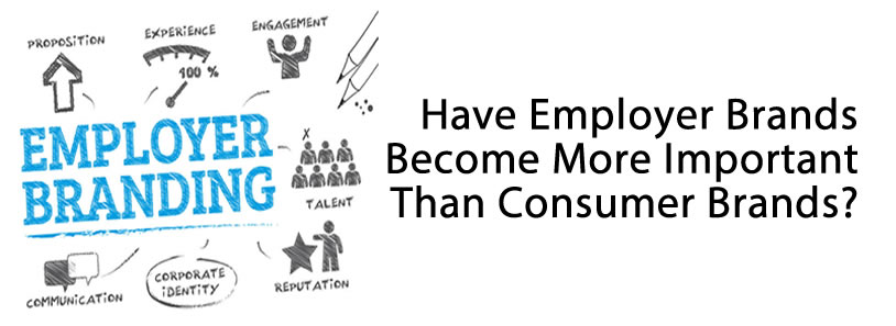 Have Employer Brands Become More Important Than Consumer Brands?
