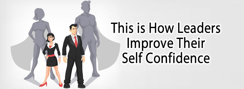 This is How Leaders Improve Their Self Confidence
