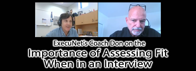 ExecuNet's Coach Don on the Importance of Assessing Fit When in an Interview