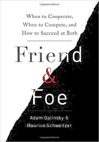 friend-and-foe-book-cover-adam galinsky-maurice schweitzer