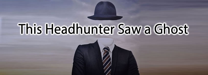 This Headhunter Saw a Ghost