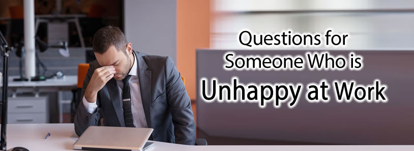 Questions for Someone Who is Unhappy at Work