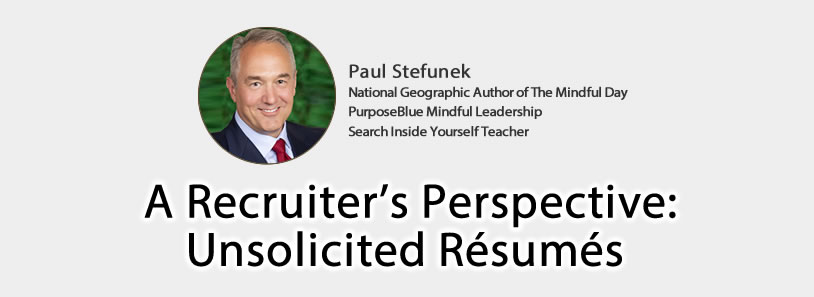 A Recruiter's Perspective: Unsolicited Resumes