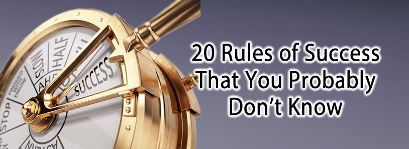 20 Rules of Success That You Probably Don't Know