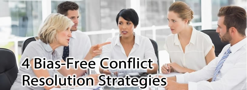4 Bias-Free Conflict Resolution Strategies