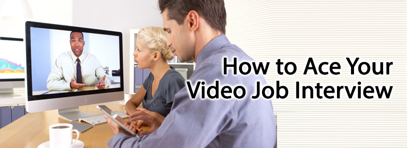 How to Ace Your Video Job Interview