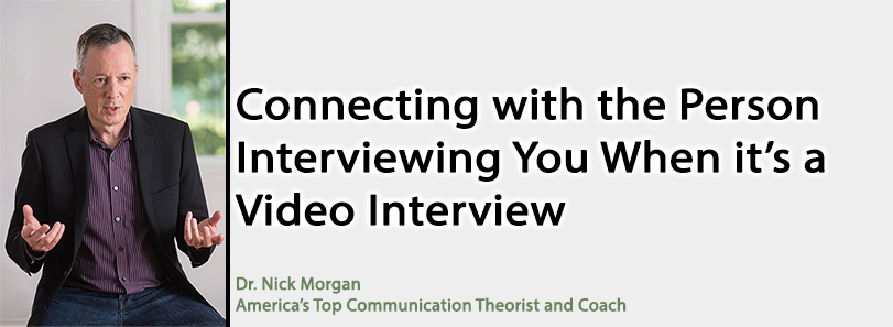Connecting with the Person Interviewing You When it's a Video Interview