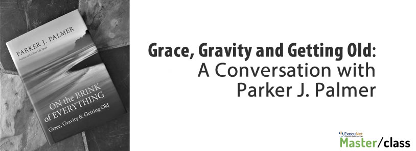Grace, Gravity and Getting Old: A Conversation with Parker J. Palmer