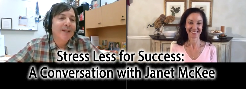 Stress Less for Success: A Conversation with Janet McKee